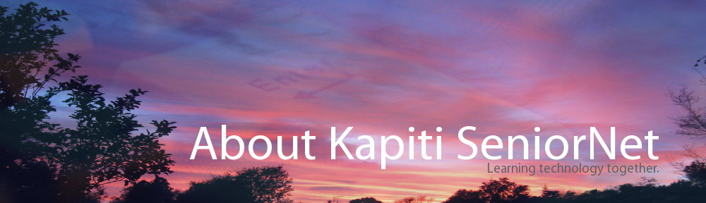 About Kapiti SeniorNet - Learning Technology Together